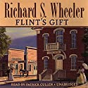 Flint's Gift Audiobook by Richard S. Wheeler Narrated by Patrick Cullen