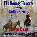 The Bounty Hunters from Coffin Creek (       UNABRIDGED) by Norm Bass Narrated by Mark Carrell