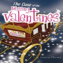 The Case of the Missing Valentines (       UNABRIDGED) by Valerie Kimes Narrated by Chuck Ithor Raagas