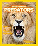 img - for National Geographic Kids Everything Predators: All the Photos, Facts, and Fun You Can Sink Your Teeth Into book / textbook / text book