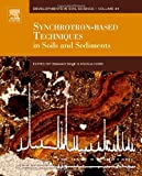 Synchrotron-based Techniques in Soils and Sediments Volume 34 (Developments in Soil Science)