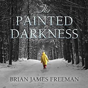 The Painted Darkness | [Brian James Freeman]