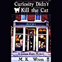 Curiosity Didn't Kill the Cat: A Conan Flagg Mystery (       UNABRIDGED) by M. K. Wren Narrated by Jack Marshall