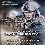 Conspiracy: A New World, Book 8 | John O'Brien