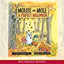 Mouse and Mole: A Perfect Halloween (       UNABRIDGED) by Wong Herbert Yee Narrated by Michelle O. Medlin