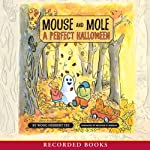 Mouse and Mole: A Perfect Halloween   Wong Herbert Yee