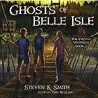 Ghosts of Belle Isle: The Virginia Mysteries, Volume 3 Hörbuch von Steven K. Smith Gesprochen von: Tom McElroy