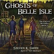 Ghosts of Belle Isle: The Virginia Mysteries, Volume 3 | Steven K. Smith