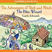 The Blue Wizard: The Adventures of Titch and Mitch | [Garth Edwards]