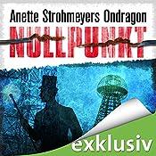 Nullpunkt (Ondragon 3) | Anette Strohmeyer
