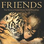 Friends: True Stories of Extraordinar...
