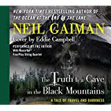 The Truth is a Cave in the Black Mountains CD: A Tale of Travel and Darkness with Pictures of All Kinds