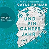 Und ein ganzes Jahr | Gayle Forman