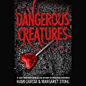 Dangerous Creatures Audiobook by Kami Garcia, Margaret Stohl Narrated by Khristine Hvam