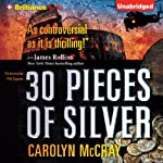 30 Pieces of Silver (       UNABRIDGED) by Carolyn McCray Narrated by Phil Gigante