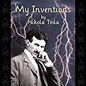 My Inventions: The Autobiography of Nikola Tesla Audiobook by Nikola Tesla Narrated by David Mitchell