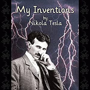 My Inventions: The Autobiography of Nikola Tesla | [Nikola Tesla]