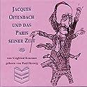 Jacques Offenbach und das Paris seiner Zeit Hörbuch von Siegfried Kracauer Gesprochen von: Paul Herwig