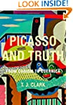 Picasso and Truth: From Cubism to Gue...