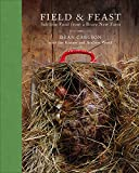 img - for Field & Feast: Sublime Food from a Brave New Farm book / textbook / text book