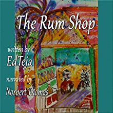 The Rum Shop (       UNABRIDGED) by Ed Teja Narrated by Norbert Thomas