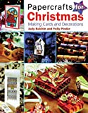 Judy Balchin Papercrafts for Christmas: Making Cards and Decorations