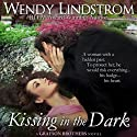 Kissing in the Dark (Grayson Brothers, Book 4) (       UNABRIDGED) by Wendy Lindstrom Narrated by Julia Motyka