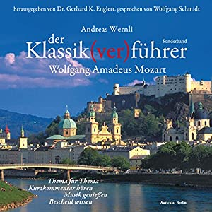 Der Klassik(ver)führer. Wolfgang Amadeus Mozart Hörbuch