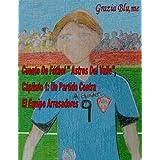 """Cuento De Fútbol """"Astros Del Valle"""", Capítulo 1: Un Partido Contra El Equipo Arrasadores"""