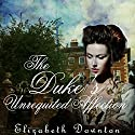 The Duke's Unrequited Affection Audiobook by Elizabeth Downton Narrated by Stevie Zimmerman