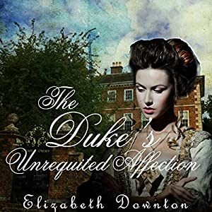 The Duke's Unrequited Affection Audiobook