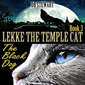 Lekke the Temple Cat: Black Dog | D.B. Stewart