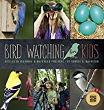 Bird Watching for Kids: Bite-sized Learning & Backyard Projects