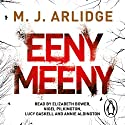 Eeny Meeny Audiobook by M. J. Arlidge Narrated by Elizabeth Bower, Nigel Pilkington, Lucy Gaskell, Annie Aldington