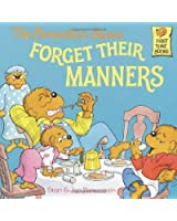The Berenstain Bears Forget Their Manners (Berenstain Bears First Time Books)