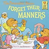 Stan Berenstain The Berenstain Bears Forget Their Manners (Berenstain Bears First Time Books)