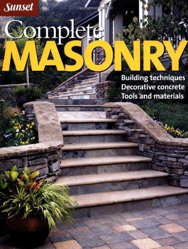 COMPLETE MASONRY : BUILDING TECHNIQUES DECORATIVE CONCRETES TOOLS AND