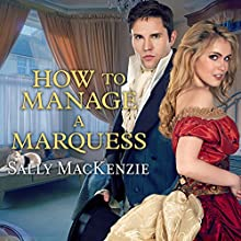 How to Manage a Marquess: Spinster House Series #2 Audiobook by Sally MacKenzie Narrated by Beverley A. Crick