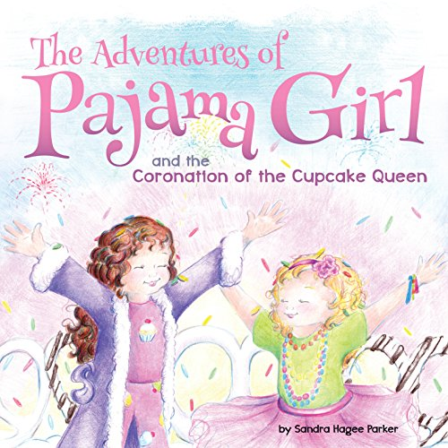 The Coronation of the Cupcake Queen (Adventures of Pajama Girl)
