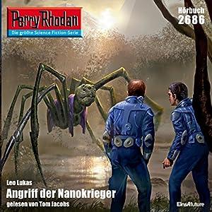 Angriff der Nanokrieger (Perry Rhodan 2686) Hörbuch