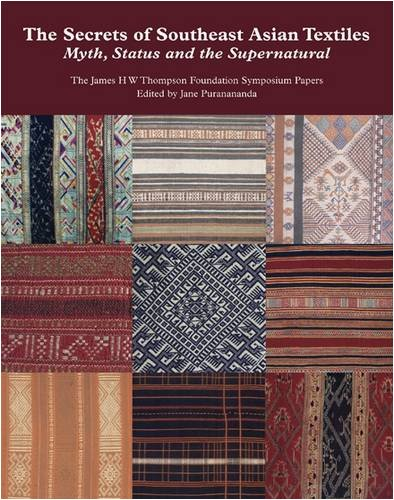 The Secrets of Southeast Asian Textiles: Myth, Status and the Supernatural