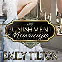 A Punishment Marriage Hörbuch von Emily Tilton Gesprochen von: Patrick Blackthorne