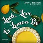 Luck, Love & Lemon Pie | Amy E. Reichert