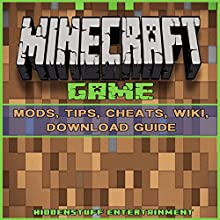 Minecraft Game Mods, Tips, Cheats, Wiki, Download Guide (       UNABRIDGED) by  Hiddenstuff Entertainment Narrated by Celeste Davis