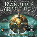 Ranger's Apprentice: The Lost Stories Audiobook by John Flanagan Narrated by John Keating