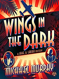 Wings In The Dark: A Jake & Laura Mystery by Michael Murphy ebook deal