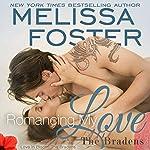 Romancing My Love   Melissa Foster