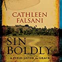 Sin Boldly: A Field Guide for Grace Audiobook by Cathleen Falsani