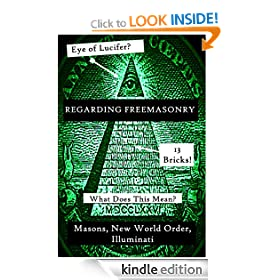 Regarding Freemasonry: Everything You Wanted to Know About Masonic Conspiracies