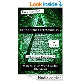 Regarding Freemasonry: Everything You Wanted to Know About Masonic Conspiracies, Illuminati, and More
